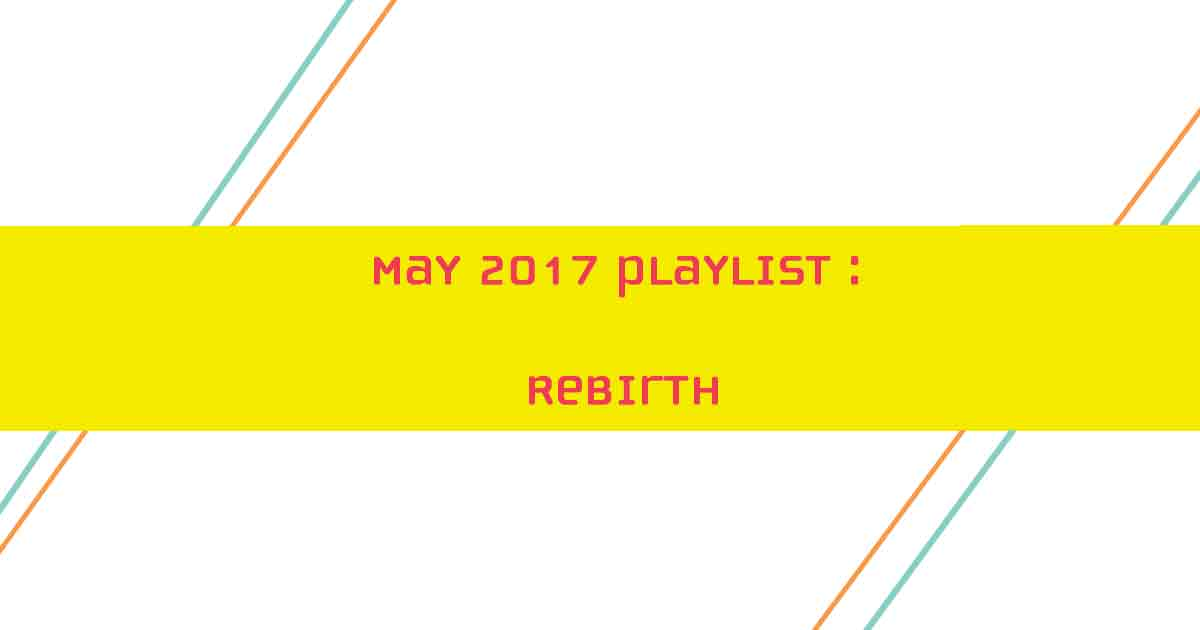 May 2017 playlist