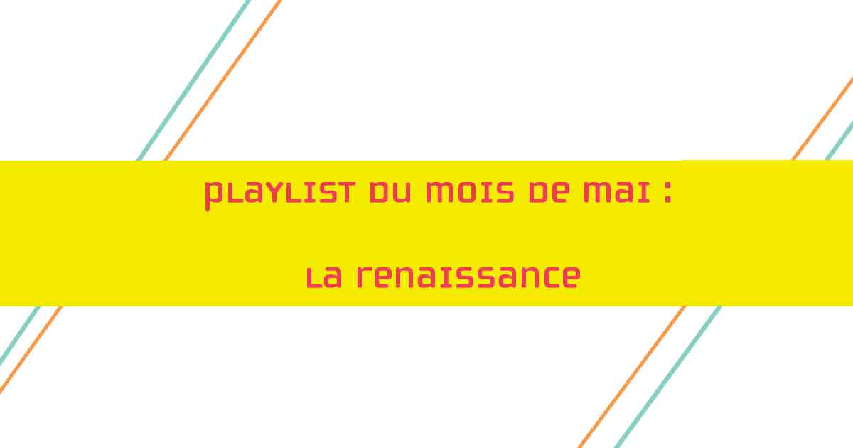 playlist de mai 2017 May 2017 playlist
