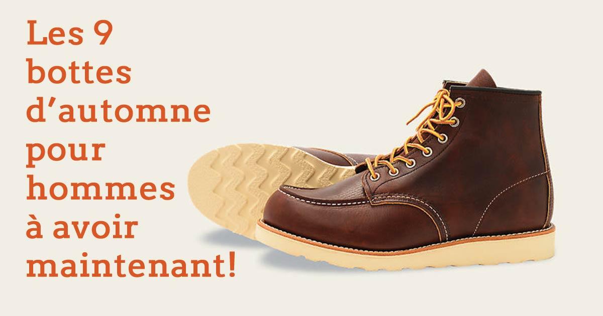 9 bottes d'automne pour hommes à avoir maintenant!