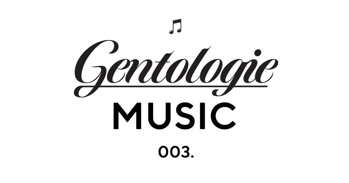 Gentologie Music 003