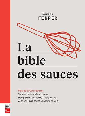 Bible des sauces - Jerome Ferrer